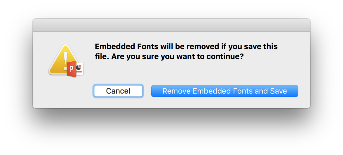 Embedded fonts will be removed if you save this file warning winow